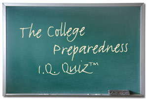 College Preparedness I.Q. Quiz